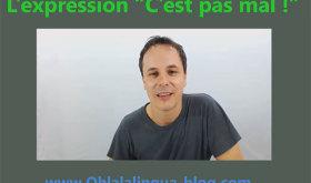 """La expresión francesa : """"C'est pas mal !"""""""