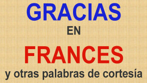GRACIAS EN FRANCES