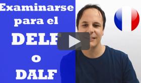 DELF / DALF – ¿Cómo examinarte para el examen de francés más reconocido?