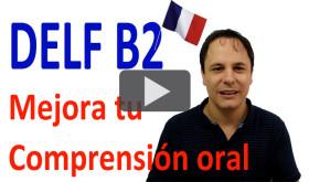DELF B2 Comprensión Oral
