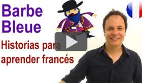 Historias para aprender francés: Barbe Bleue
