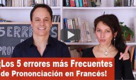 Los 5 Errores más Frecuentes de Pronunciación en Francés